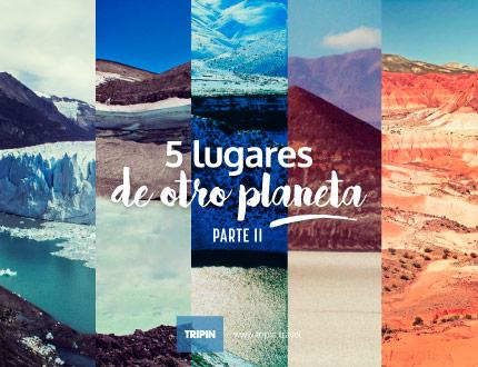5 lugares de otro planeta, en Argentina, parte II