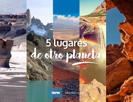 5 lugares de otro planeta, en Argentina