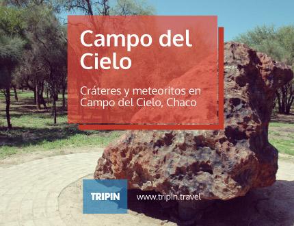 Crateres y meteoritos en Campo del Cielo, Chaco