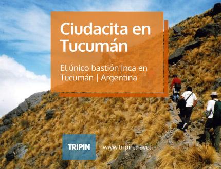 Ciudacita en Tucuman, el único bastión del imperio inca en Tucumán
