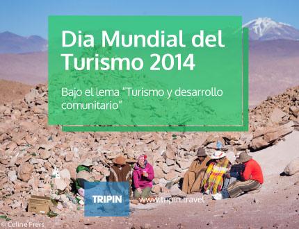 Dia Mundial del Turismo 2014 : Turismo y desarrollo comunitario