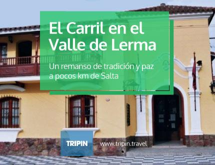 El Carril, un remanso de tradición y paz en Salta