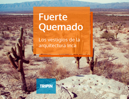 Fuerte Quemado, una de las reliquias Inca de Catamarca y Argentina