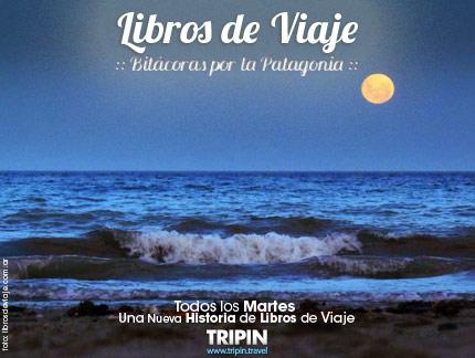 La Helice, una nueva bitacora de Libros de viaje por la Patagonia, hoy... en Puerto Madryn