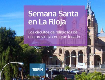Semana Santa en La Rioja, una provincia con un legado histórico sorprendente