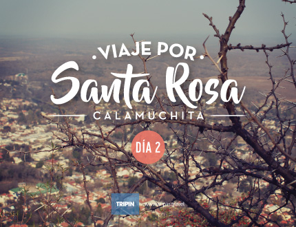 Viaje por Santa Rosa de Calamuchita, Córdoba: Día 2
