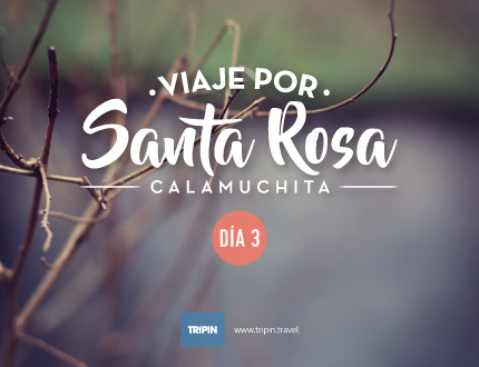 Viaje por Santa Rosa de Calamuchita, Córdoba: Día 3