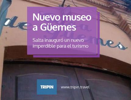 Nuevo museo a Güemes en Salta