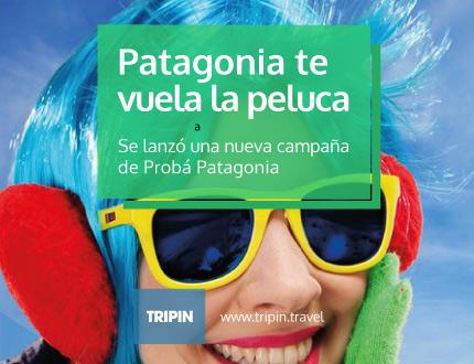 Patagonia busca turistas, con la nueva campaña Patagonia te vuela la peluca