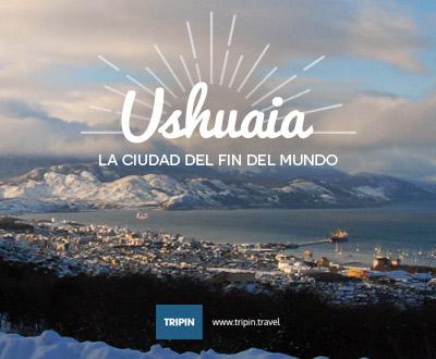 Ushuaia, la ciudad del fin del mundo