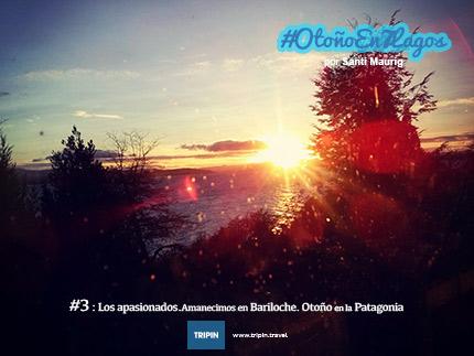 Amencimos en Bariloche, viviendo un momento mágico del #OtoñoEn7Lagos