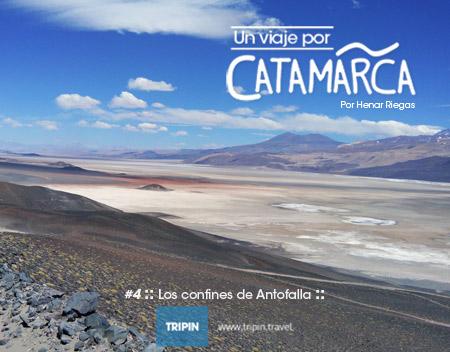 La 4ta entrega de un #ViajeXCatamarca por Henar Riegas, esta vez en la imponente Antofalla